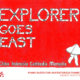 Explorer Goes East